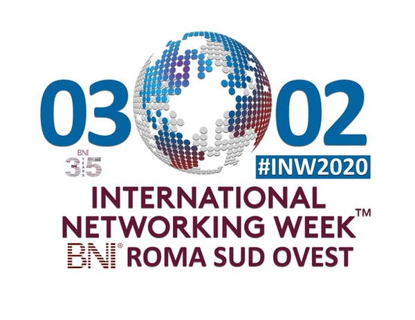 INTERNATIONAL NETWORKING WEEK BNI® ROMA SUD OVEST - FEBBRAIO 2020